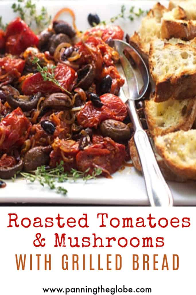 Pinterest pin: roasted tomatoes, mushrooms and grilled bread on a white platter