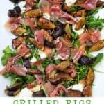 grilled figs, prosciutto and burrata on a white platter