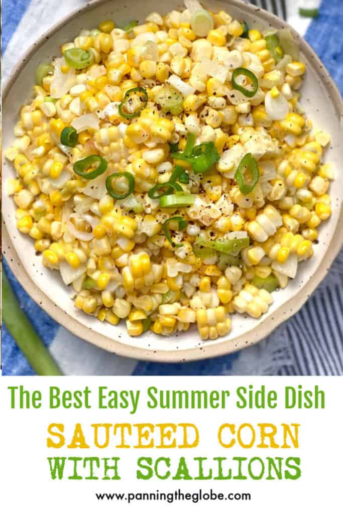 Pinterest Pin: bowl of sauteed corn and scallions