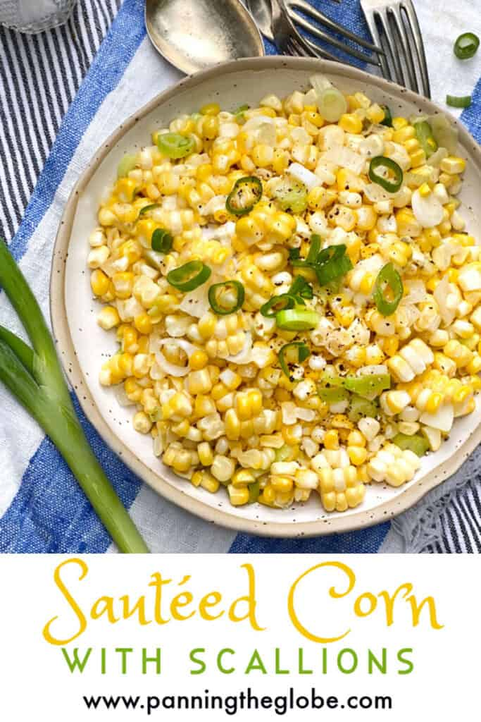 Pinterest pin: white bowl filled with sautéed corn and scallions